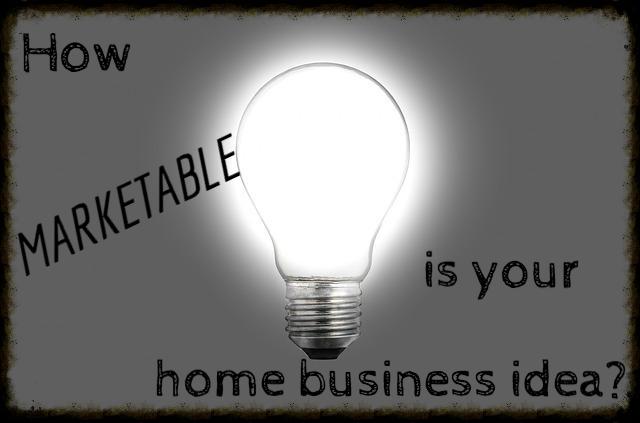 Marketable Home Business Idea